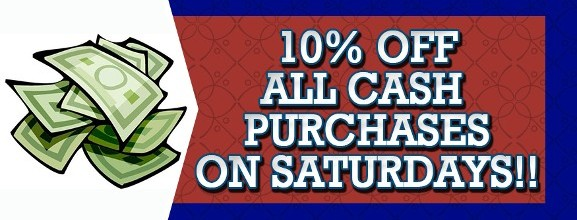 10% Off - All Cash Purchases On Saturdays!